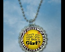 1 Dont you wish you hit like a girl Softball Bottlecap Necklace,GLITTER or Plain, softball, softball team, softball gift, softball necklaces