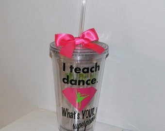 Personalized Dance Teacher Ballet  tumbler   Any Sport Custom Colors