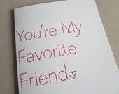 "Funny Card, Friendship Card - ""Favorite Friend"""