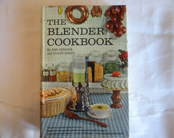 1961 The Blender Cookbook by Ann Seranne and Eileen Gaden - Hardcover