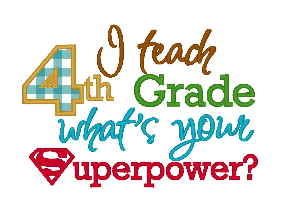 Worksheet Fourth Grade fourth grade teacher etsy i teach 4th whats your superpower applique instant download machine embroidery design digitized file 4x4 5x7 6x10