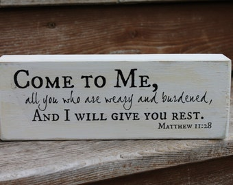 """Matthew 11:28, """"Come to Me, all you who are weary and burdened, and I will give you rest."""" - Blessing Block - Wood Sign - Home Decor"""