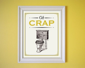 Oh Crap Yellow Humorous Bathroom Art Vintage Style Print 8x10 9x12 11x14 16x20 18x24