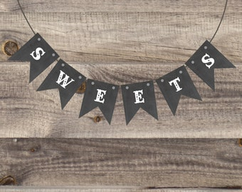 Instant Download Chalkboard Sweets  Bunting Banner, dessert sign, reception cake table banner