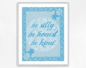 Be Silly Be Honest Be Kind, Typography Poster, Inspirational Print, Quote, Print, Wall Decor, Wall Art, Nursery - ThreeLittleCatsShop