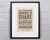 I Am Looking For Someone To Share In An Adventure That I Am Arranging / J.R.R. Tolkien - Inspirational Quote Page Book Art Print - DPQU155