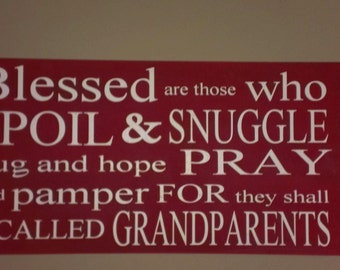Blessed are those who spoil & snuggle, Grandparents Sign, Home Decor, Grandparent Gift, Grandparent decor