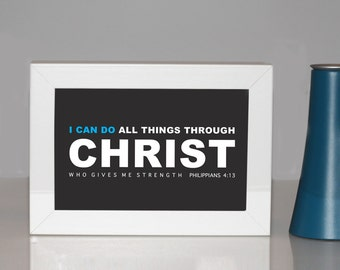 Scripture Art  Print in a frame, I can do all things through christ who gives me strength, Bible verse Philippians 4:13, Home decor wall art