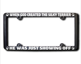 When God Created The Silky Terrier License Plate Frame (T) USA