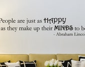 People are just as.. Abraham Lincoln Inspirational Motivational Vinyl Wall Decal Quotes -Inspirational Wall Decal - Vinyl Wall Decal