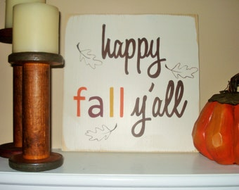 happy fall y'all sign hand painted on new pine.