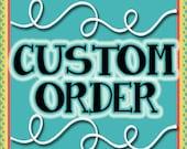 Custom order for Tammy