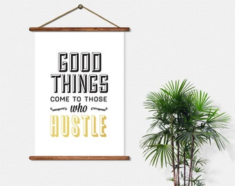 BUY 2 GET 1 FREE Typography Print, Type Poster, Motivational Poster, Black Gold, Hustle, Type Art - Good Things Come to Those Who Hustle