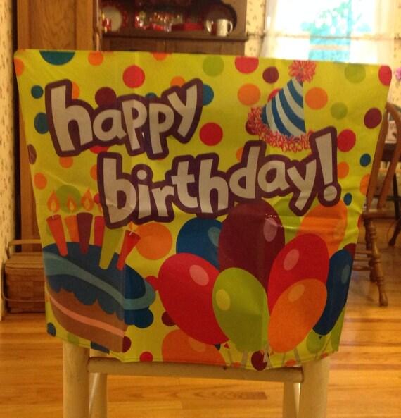 Happy Birthday Chair Cover....Birthday