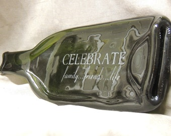 "Melted Wine Bottle etched with ""Celebrate Family Friends Life"""