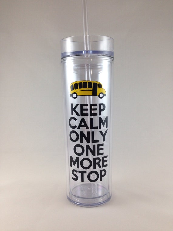 School Bus Driver Gift - Keep Calm Only One More Stop - Back To School Gift - End Of The Year Gift - Appreciation Gift - Bus Driver Tumbler