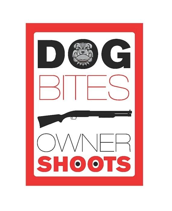 Dog Bites Owner Shoots Sign