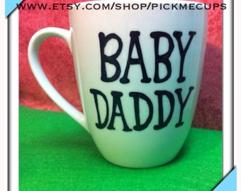 Baby Daddy Coffee Mug- funny coffee mug - mug for husband - mug for boyfriend