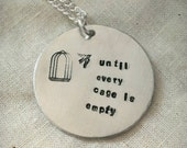 """Vegan jewellery - vegan necklace - jewelry - until every cage is empty - animal rights jewellery - handstamped 3cm pendant on 18"""" chain"""