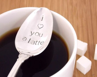 Stamped spoon, i love you a latte, Personalized spoon, Gift Under 20, handstamped spoon, gift ideas for her, vintage silverware