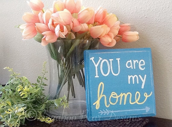 You Are My Home Wood Plaque, hand painted, wood ding, housewarming gift, new home