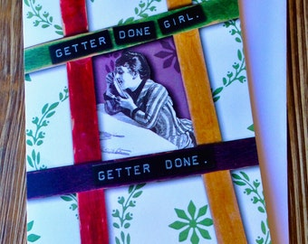 Just for Fun Motivational Card - Getter done, girl!