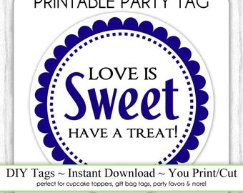 Love is Sweet Tag, Instant Download, Wedding Favors, Navy Blue Love is Sweet Have a Treat, DIY, Sticker or Tag, You Print, Cut