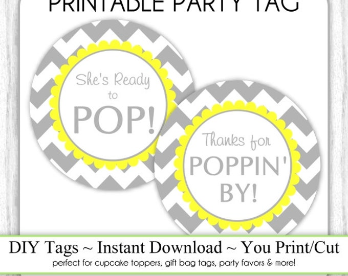 Instant Download, Gray Yellow Chevron She's Ready to Pop Printable AND Thanks for Poppin By Baby Shower Printable, DIY, You Print, You Cut
