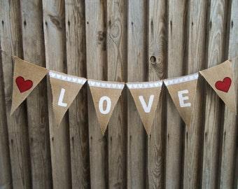 Rustic Wedding Valentines Day Decor Valentines Day Banner Wedding Banner Bridal Shower Banner Burlap Love Banner Wedding Decor Love Bunting