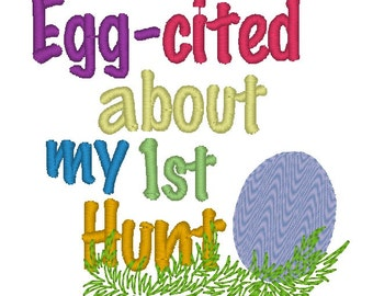 Instant Download: Egg-cited About My 1st Hunt Embroidery Design