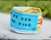 "Colorful funky striped fabric bracelet ""Be Odd, Do Kind"" - handmade, hippy happy style, OOAK, cotton"