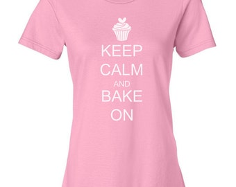 Keep Calm and Bake On Cupcake Black Blue Pink Purple Red Green Gray Woman's Ladies' Fashion Fit T-Shirt Shirt Top