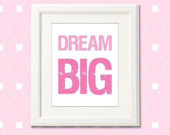 Pink dream big baby girl print, baby girl wall art print , nursery Art Print  -8x10-  dream big, light pink, bright pink -UNFRAMED
