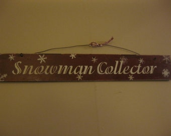 Sign: Snowman Collector