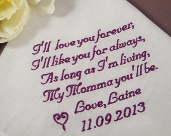 Personalized Mother of the Bride Handkerchief, I'll Love Your Forever - Wedding Day Keepsake - Thread Born Memories