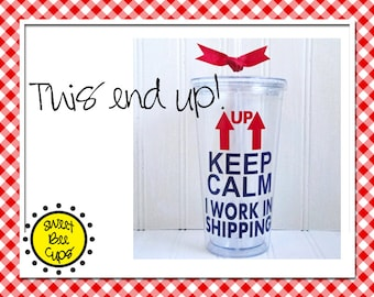 Personalized Acrylic Cup Md - Keep Calm I Work in Shipping for Freight, Package, UPS, Delivery, Warehouse Workers- Acrylic Tumbler BPA Free