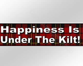 Funny bumper sticker. Happiness Is Under The Kilt. 220 mm x 60 mm vinyl Scottish decal