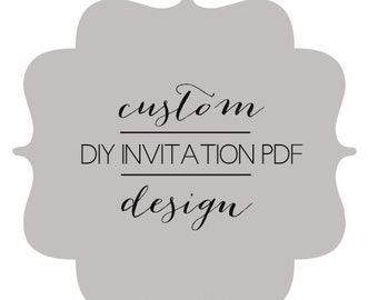 Custom DIY Invitation PDF design