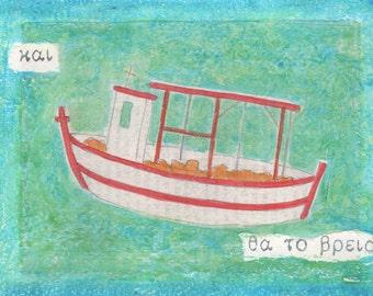 SIMPLY GREEK - Fishing Boat - Blue Sea - Original Mixed Media Painting - Tha to Vreis
