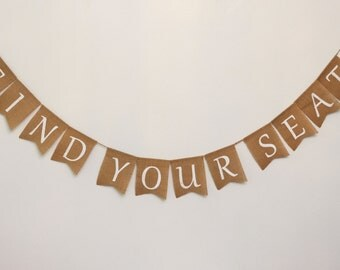 Find Your Seat burlap banner - Wedding Seat Banner - Wedding Seat Sign