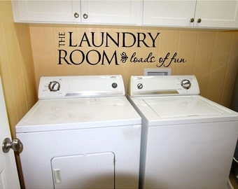 The Laundry  Room - Loads of fun  Vinyl Wall Decal