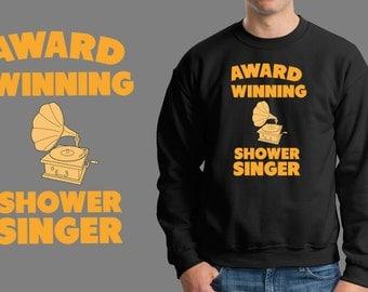 Award Winning Shower Singer Sweatshirt Funny Sweater Gramophone Sweater