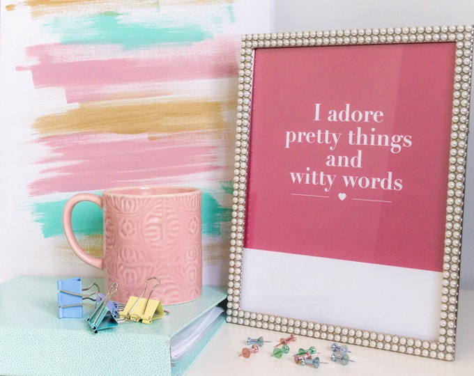 I adore pretty things amp witty words  Kate Spade  I adore pretty things amp witty words  Kate  Motivational amp inspirational quotes to brighten your day and