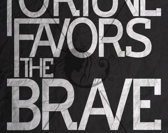 "Fortune Favors the Brave Typography Poster 11""x17"""
