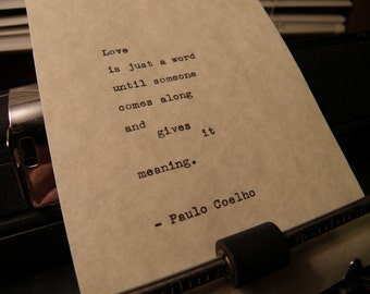 """Paulo Coelho Quote, """"Love is just a word..."""" Hand-typed on Vintage Typewriter"""