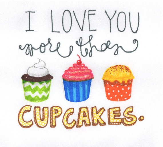 I Love You More Than Cupcakes Sign | www.imgkid.com - The ...