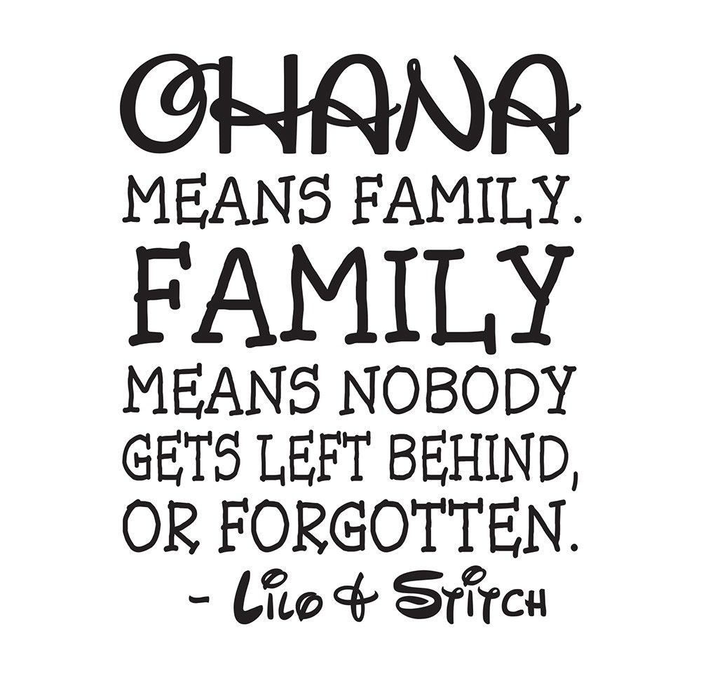 What Family Means To Me Quotes: Ohana Means Family Family Means No One Gets Left Behind Or