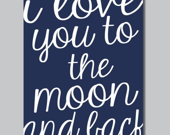 I Love You to the Moon and Back Single Print - Decor. Nursery. Home - You Pick the Size (S-168)
