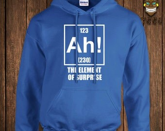Funny Chemistry Hoodie Science Geek Nerd Hooded Sweatshirt Ah! The Element Of Surprise Sweater Joke Periodic Table Of Elements University