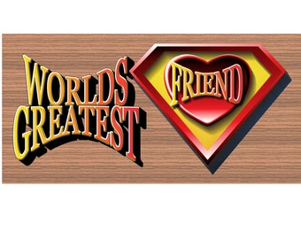Wood Signs -Worlds Greatest Super Hero Friend GS 1194